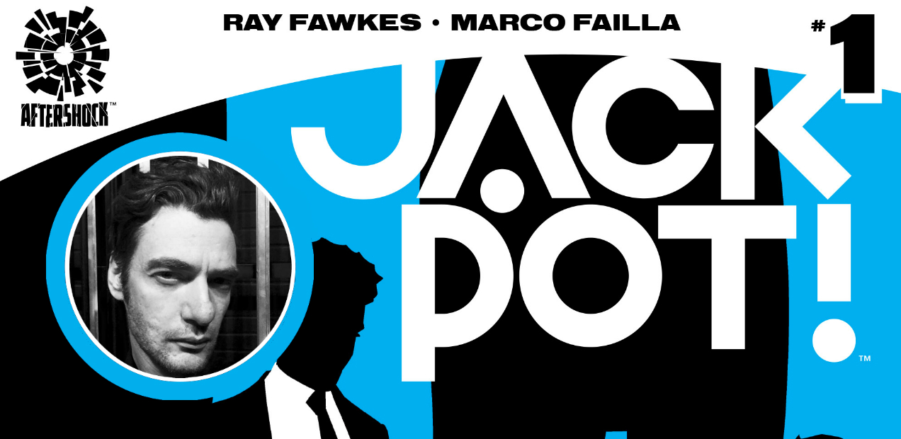 """""""The Art Of The Con"""": Ray Fawkes Talks About His New Creator-Owned Project, 'JACKPOT!'"""