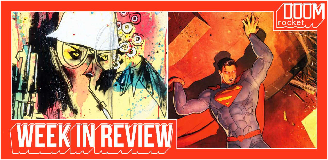 'SUPERMAN' Comes To An End While 'FEAR AND LOATHING' Begins Anew — HEY, KIDS! COMICS!