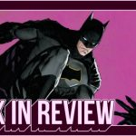 What In The Hell Is Going On With 'BATMAN' Right Now? -- HEY, KIDS! COMICS!