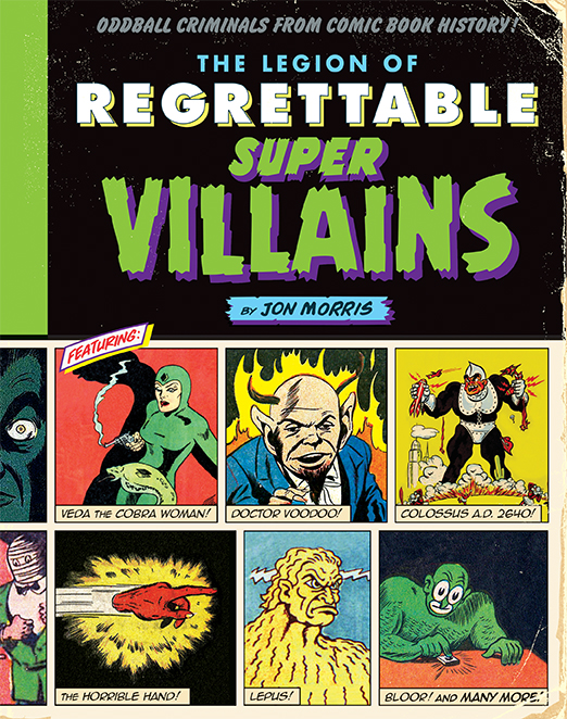 'The Legion of Regrettable Supervillians' is now available from Quirk Books