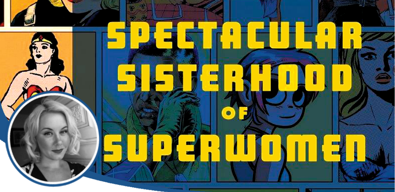 10 things concerning Hope Nicholson and 'The Spectacular Sisterhood of Superwomen'