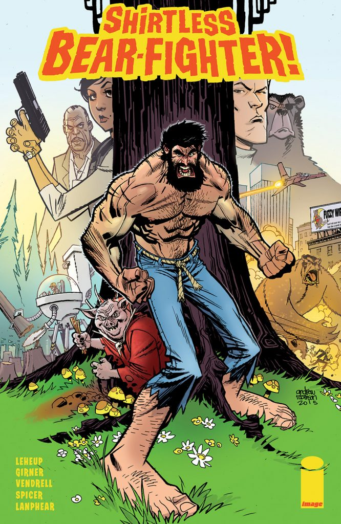 Cover to 'Shirtless Bear-Fighter!'. Art by Nil Vendrell Pallach and Michael Spicer/Image Comics