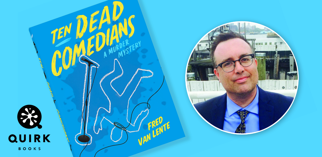 10 things concerning Fred Van Lente and his first prose novel, 'Ten Dead Comedians'
