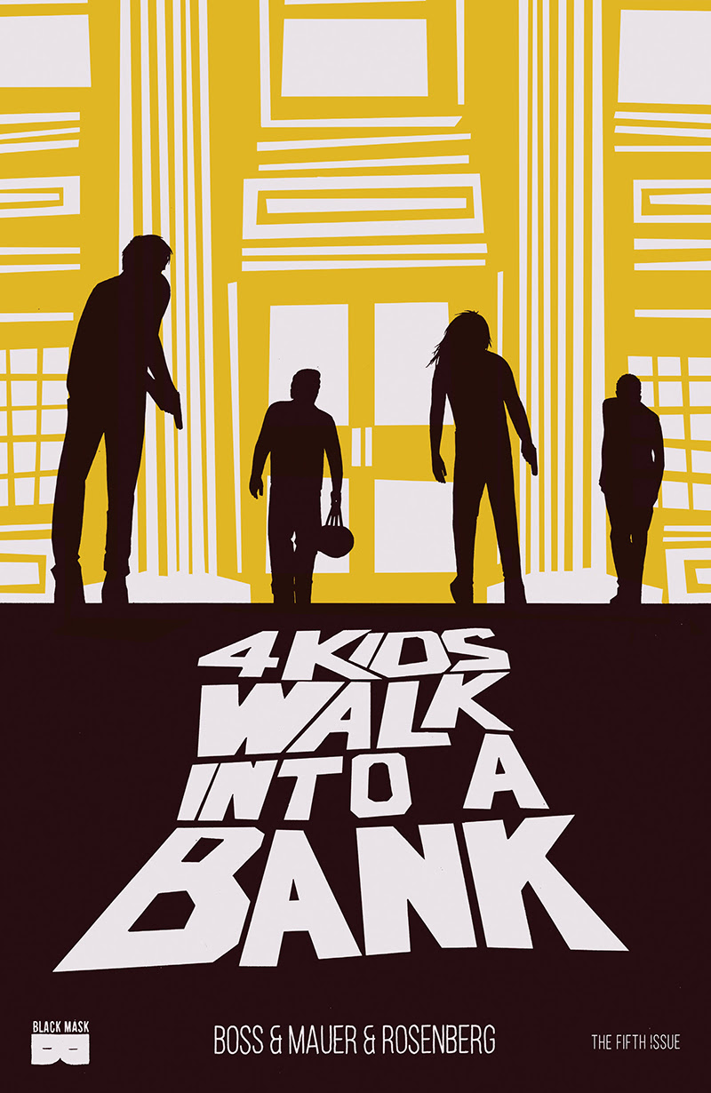 4 Kids Walk into a Bank #5 Black Mask Studios/$3.99