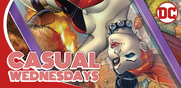 Harley, Harley, Harley Quinn — CASUAL WEDNESDAYS WITH DOOMROCKET