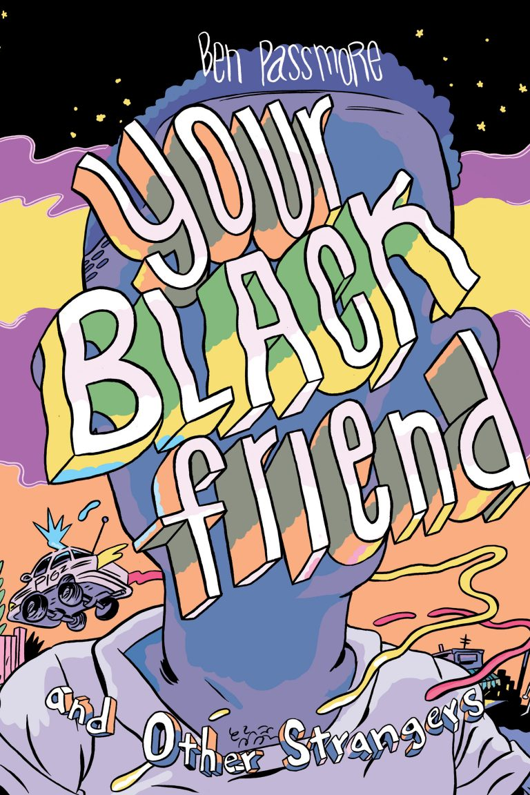 Silver Sprocket: YOUR BLACK FRIEND & OTHER STRANGERS by Ben Passmore.