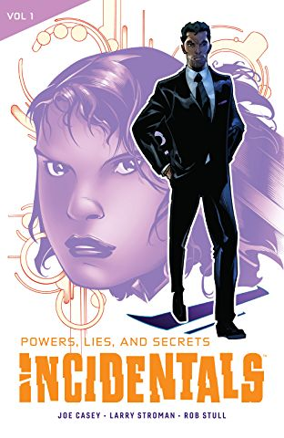 Staff Picks: Incidentals Volume 1: Powers, Lies, and Secrets