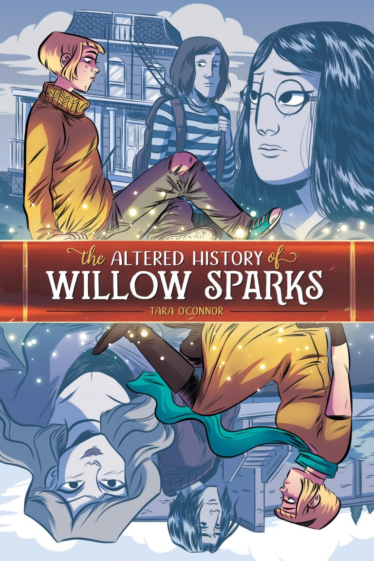 Cover to 'The Altered History of Willow Sparks'. Art by Tara O'Connor/Oni Press
