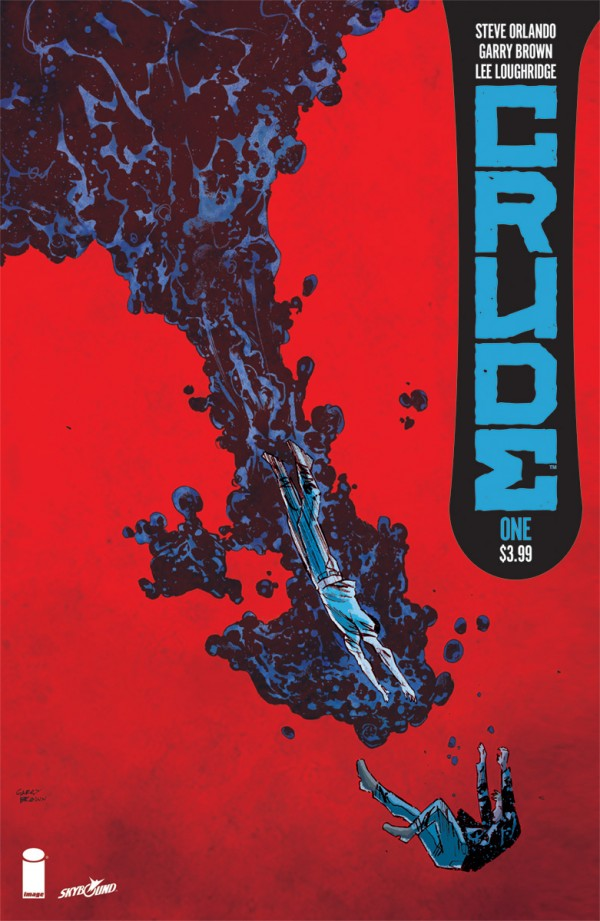 Cover to 'Crude' #1. Art by Garry Brown and Lee Loughridge/Image Comics