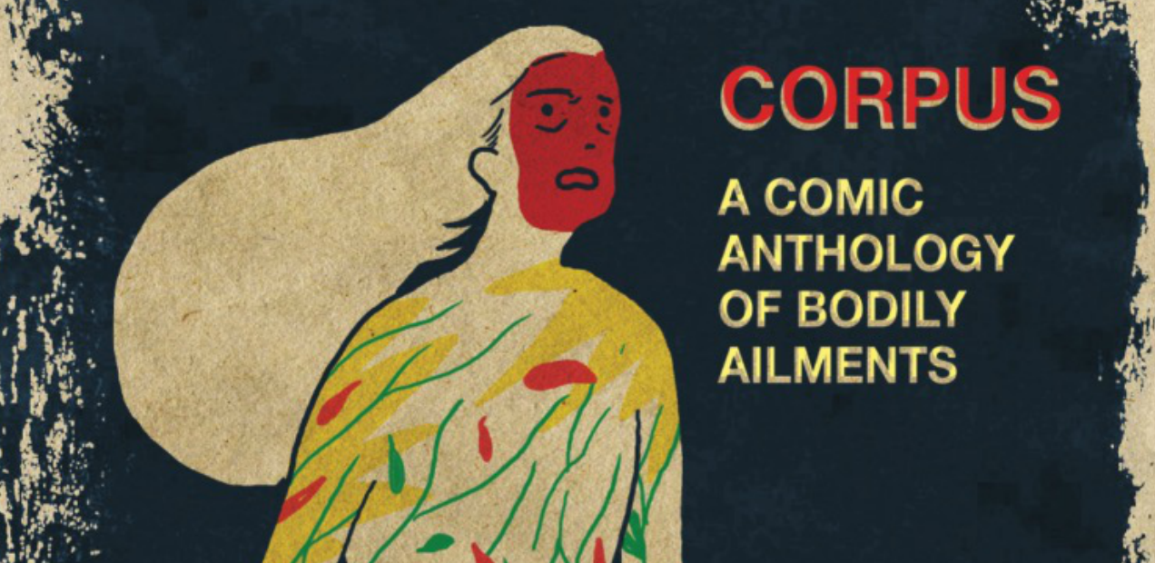 Preview: Explore myriad methods of coping with 'Corpus: A Comic Anthology of Bodily Ailments'