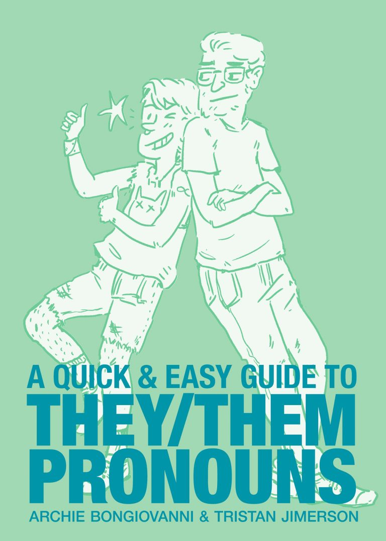 Cover to 'A Quick and Easy Guide to They/Them Pronouns'. Art by Archie Bongiovanni/Limerence Press/Oni Press