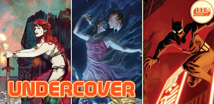 Undercover: 'Red Sonja' contemplates oblivion, 'Astro City' spreads love across the multiverse