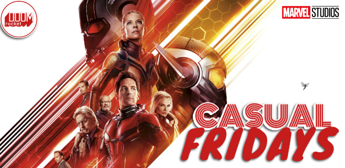 'Ant-Man and the Wasp' — CASUAL FRIDAYS WITH DOOMROCKET