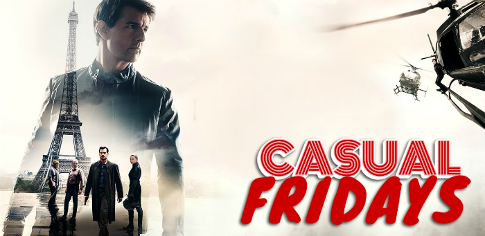 'Mission: Impossible — Fallout' — CASUAL FRIDAYS WITH DOOMROCKET