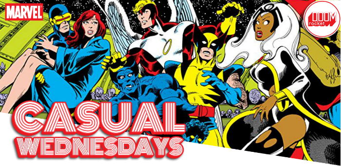 The Inevitable X-Men Episode — CASUAL WEDNESDAYS WITH DOOMROCKET