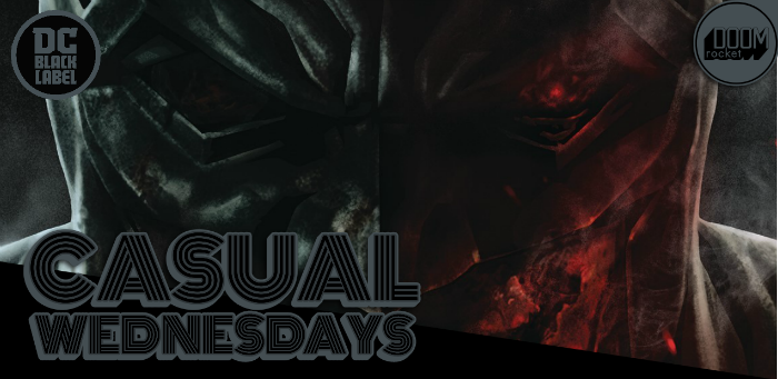 'Batman: Damned' and DC Black Label — CASUAL WEDNESDAYS WITH DOOMROCKET