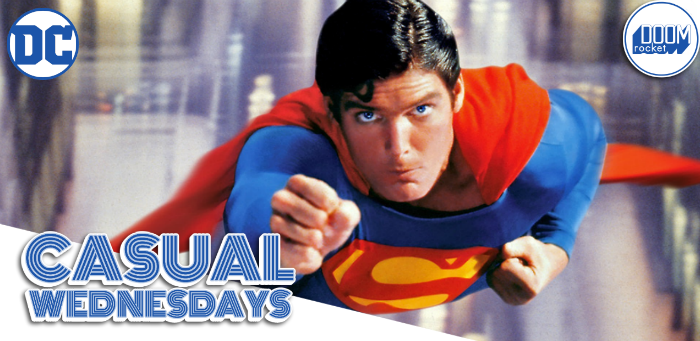 Happy Anniversary, 'Superman' — CASUAL WEDNESDAYS WITH DOOMROCKET