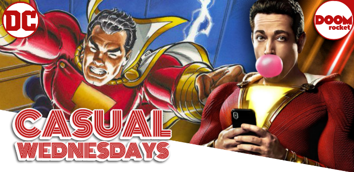 Holy Moley! It's our 'Shazam!' episode — CASUAL WEDNESDAYS