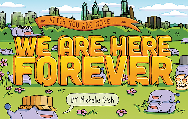10 things concerning Michelle Gish and the wonderful world of 'We Are Here Forever'