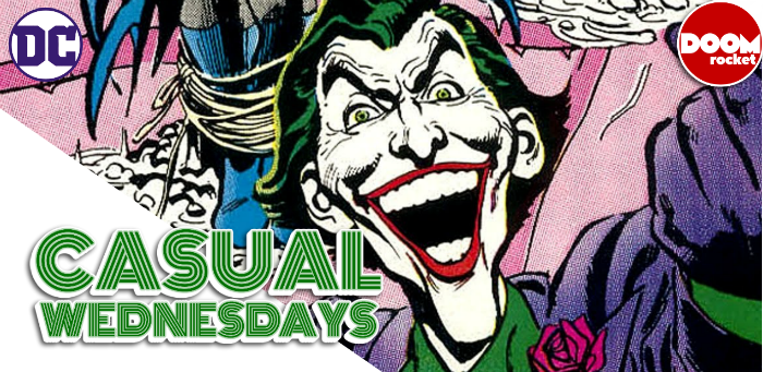 Sure, let's talk about the Joker, why not — CASUAL WEDNESDAYS