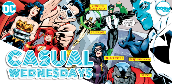 Just Our Justice League Faves — CASUAL WEDNESDAYS