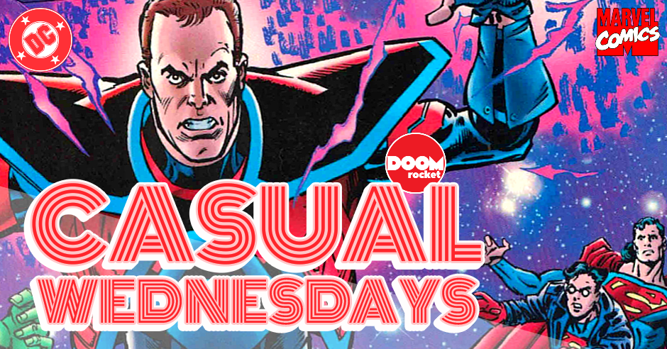 DC & Marvel's 'All Access' — CASUAL WEDNESDAYS