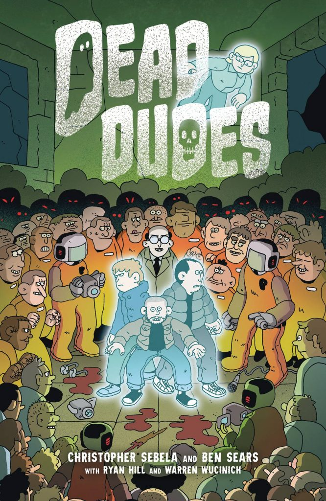 10 things concerning Christopher Sebela, Ben Sears, and their para-satirical OGN, 'Dead Dudes'