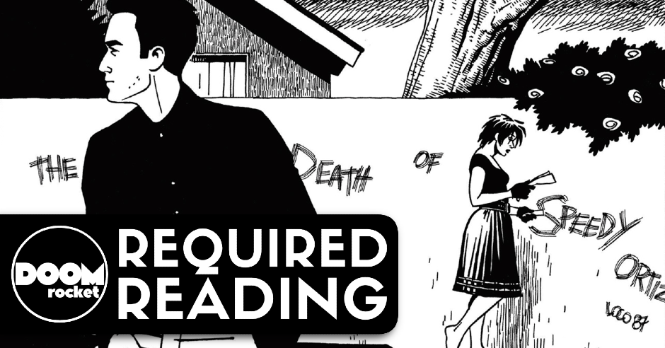"""The Death of Speedy Ortiz"": Comics' legendary pulp romance, breaking hearts since 1987"