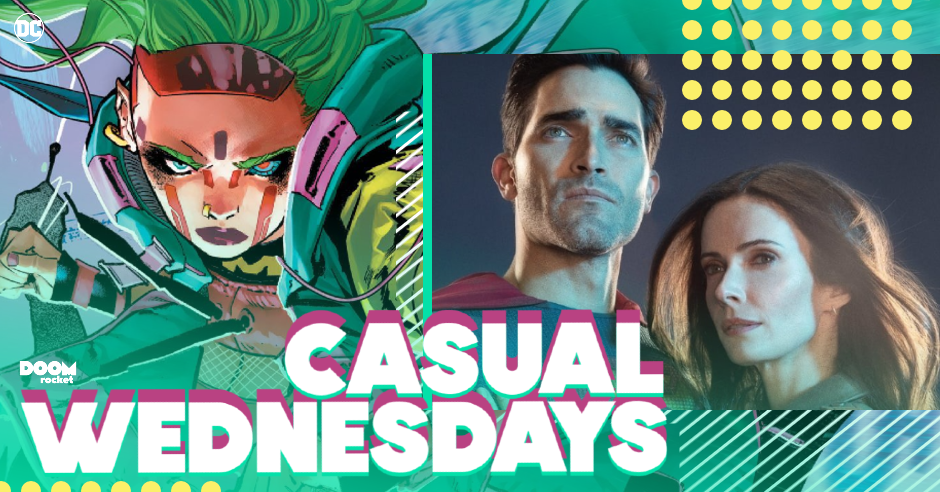 May 2021 Solicits & 'Superman & Lois' — CASUAL WEDNESDAYS