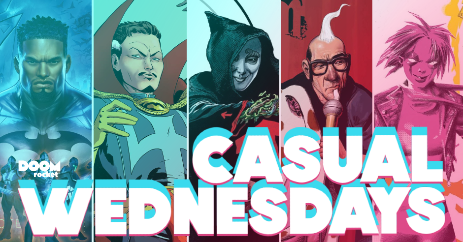 August 2021 Solicits At Last — CASUAL WEDNESDAYS