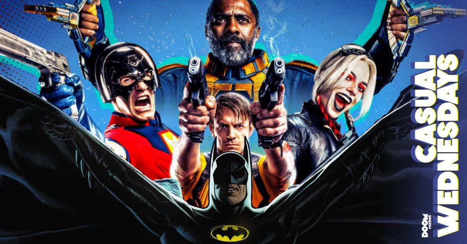 'The Suicide Squad' & 'Batman '89' SPOILER Chat — CASUAL WEDNESDAYS
