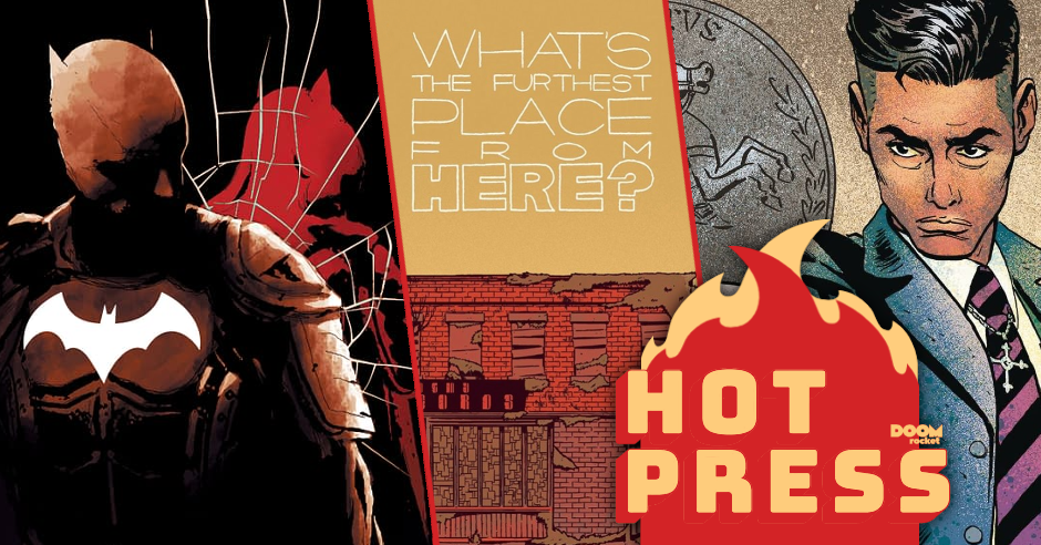 HOT PRESS 10/12/21: 'What's the Furthest Place from Here?', 'Batman: The Imposter', and 'Undone by Blood'